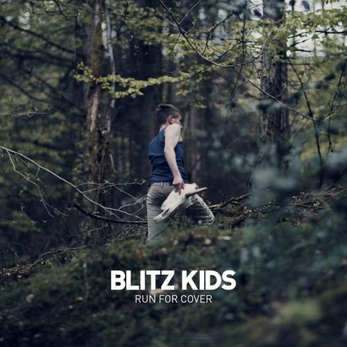 """Blitz Kids - """"Run for Cover"""""""