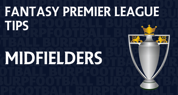 Fantasy Premier League tips gameweek 1 midfielders