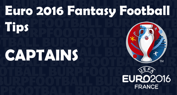 Euro 2016 Fantasy Football tips for Matchday 4 captains