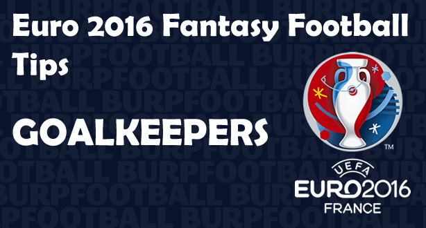 Euro 2016 Fantasy Football tips for Matchday 2 goalkeepers