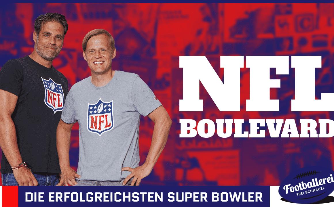 NFL Boulevard #47: Die besten Super Bowler aller Zeiten