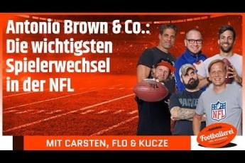 Antonio Brown & Co.: Die wichtigsten Spieler-Wechsel in der NFL