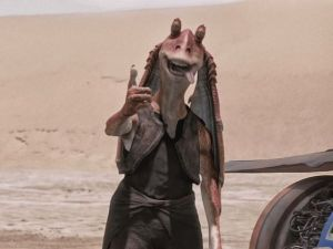 I'm Jar Jar Binks, and I've managed to offend just about everyone, mostly because I'm a horrible character.