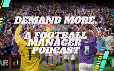 Demand More: A Football Manager Podcast Episode 1