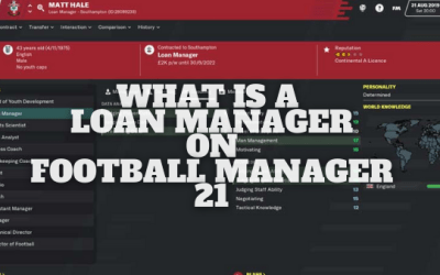 What Does a Loan Manager Do In Football Manager 21?