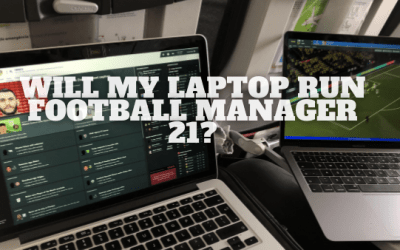Will My Laptop Run Football Manager 21?