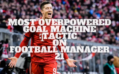 Best Tactic On Football Manager 21: OP Goal Machine Tactic
