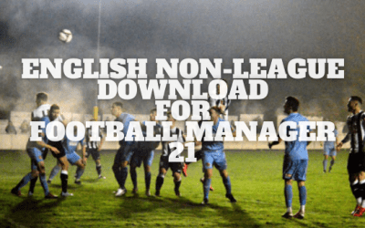 English Non-League Lower Leagues Download for Football Manager 21