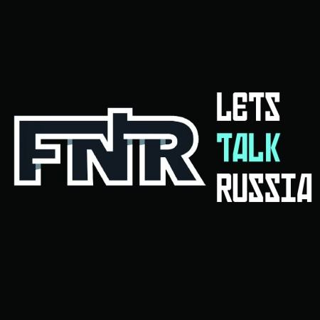 FNR Lets Talk Russia
