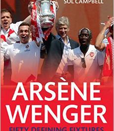 Book Review – Arsene Wenger: 50 Defining Moments by Layth Yousif