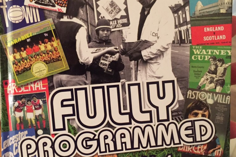 Book review: Fully Programmed – The lost world of football programmes