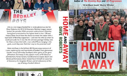 Book review – Home and Away: Round Britain in search of non-league football Nirvana by Dave Roberts