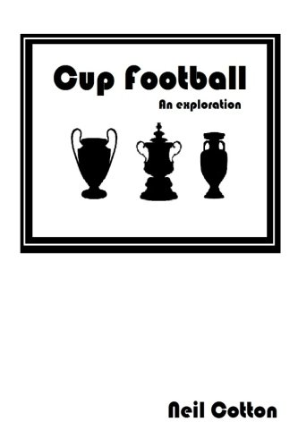 Book review: Cup football – An exploration by Neil Cotton