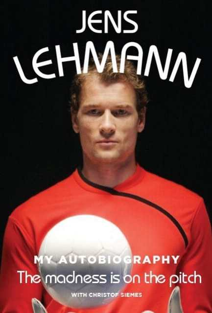 Book review: The Madness is on the Pitch by Jens Lehmann