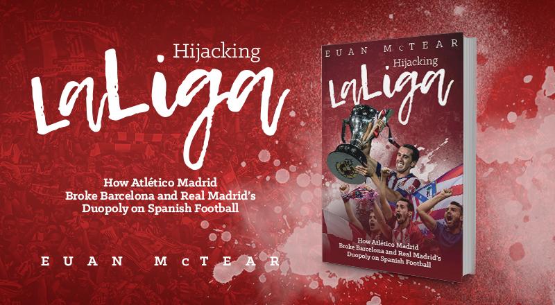 Book review: Hijacking La Liga by Euan McTear