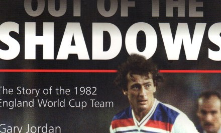 Book review – Out of the Shadows: The Story of the 1982 England World Cup Team by Gary Jordan