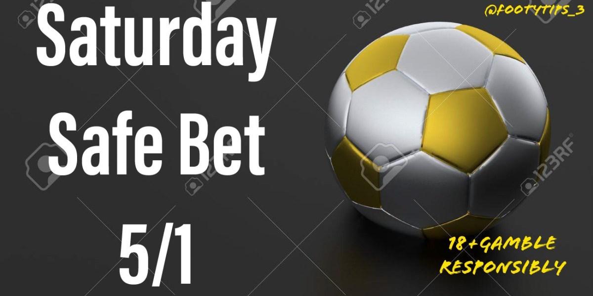 Saturday Safe Footballtip at 5/1.