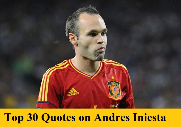 f56bb11aba7 Top 30 Quotes on Andres Iniesta - Footie Central | Football Blog