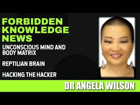 unconscious mind and body matrix reptilian brain hacking the hacker with dr angela wilson