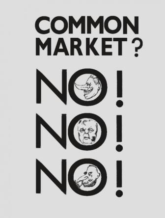 Racist suggestions in anti-Common Market campaign