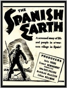 Poster for 'The Spanish Earth' with its producers, and narrators: John dos Passos, Lillian Hellman, Orson Wells and Ernest Hemmingway