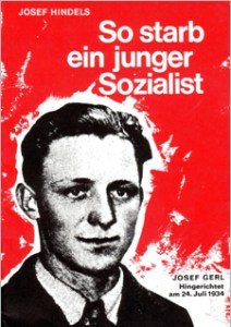 Propaganda protesting the execution of the young Socialist Josef Hendel, who along with other prominent Socialists, most notably Koloman Wallisch, was hanged following the uprising (or 'Civil War') of February 1934