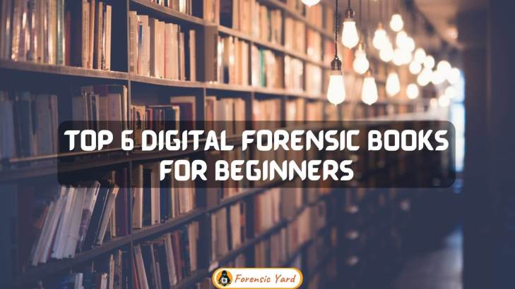 Top 6 digital forensic books for students of Cyber forensics