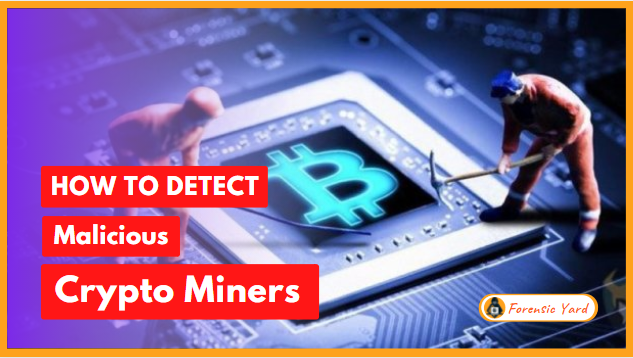 HOW TO DETECT CRYPTOCURRENCY MINERS Forensic yard Cyber