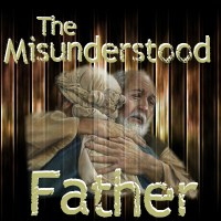 The Misunderstood Father