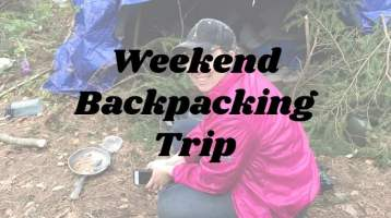 Weekend Backpacking Trip