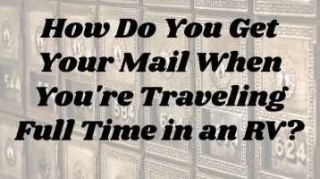 How Do You Get Your Mail When You're Traveling Full Time in an RV?