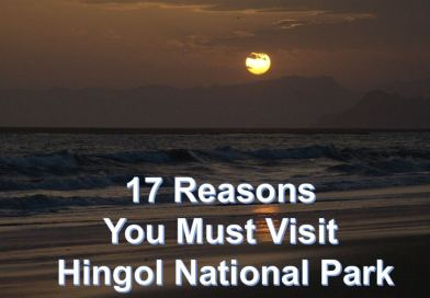 17 Reasons You must visit hingol national park