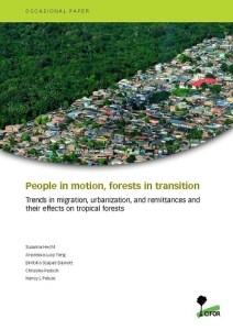 Click to read: People in motion, forests in transition: Trends in migration, urbanization, and remittances and their effects on tropical forests