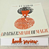 In Review: A Darker Shade of Magic // HOW IS THIS SO BEAUTIFUL