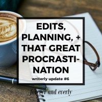 Writerly Update #6 // Edits, Planning, and A Procrastinating Mango Queen (No Really???)