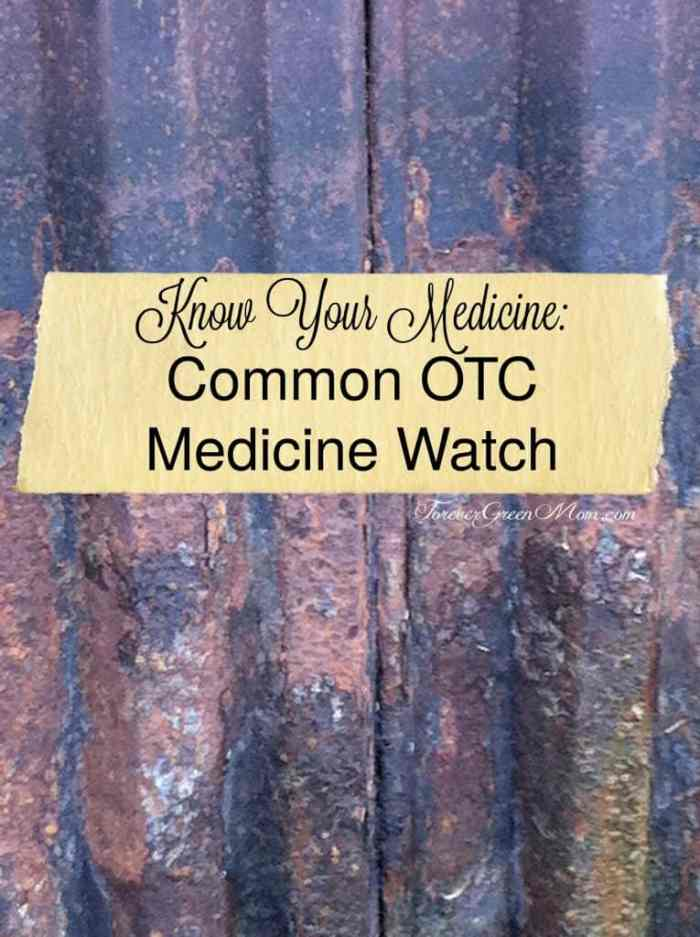 Know Your Medicine: Common OTC Medicine Watch