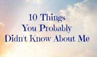 10 Things You Probably Didn't Know About Me