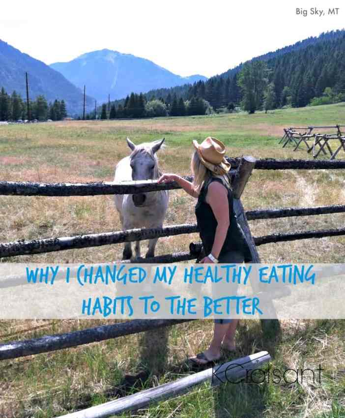 Why I Changed My Healthy Eating Habits for the Better