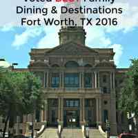 BEST Family Dining & Destinations – FTW, TX 2016