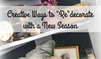 Creative Ways to Redecorate for a New Season Sponsored