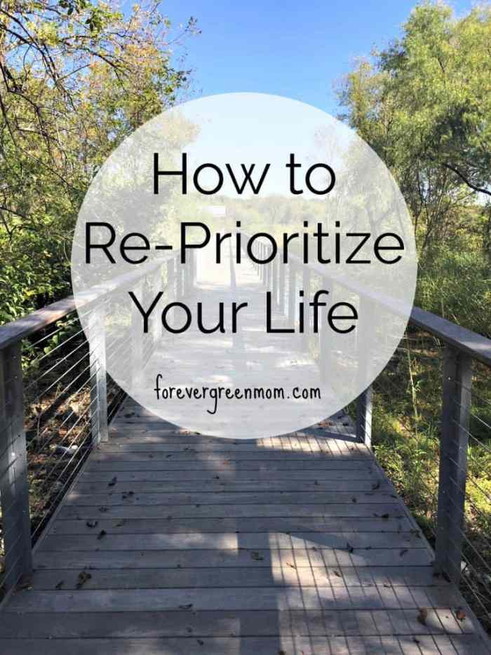 How to Re-Prioritize Your Life