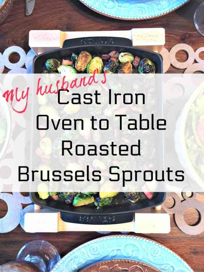 Cast Iron Oven to Table Roasted Brussels Sprouts - Sponsored