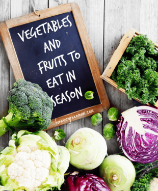 Vegetables & Fruits to Eat In Season
