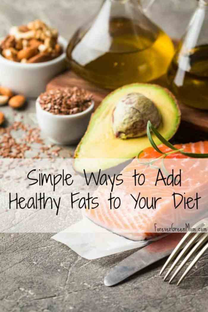 Simple Ways to Add Healthy Fats to Your Diet