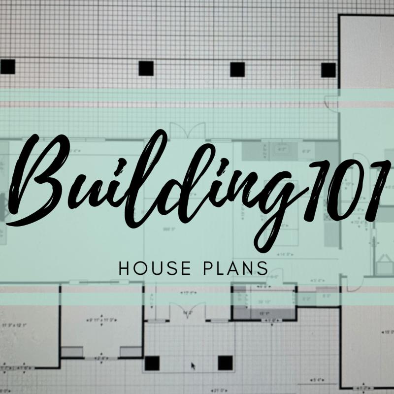 #Building101- House Plans