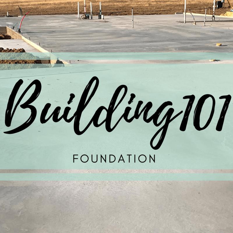 #Building101 – Foundation
