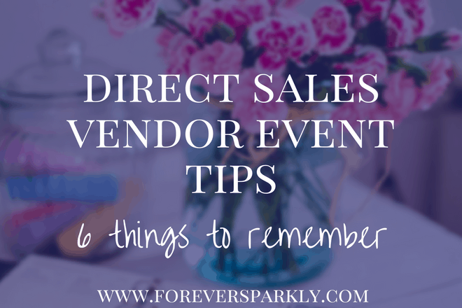 Direct Sales Vendor Event Tips – 6 Things To Remember!