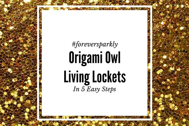 How to Create an Origami Owl Living Locket