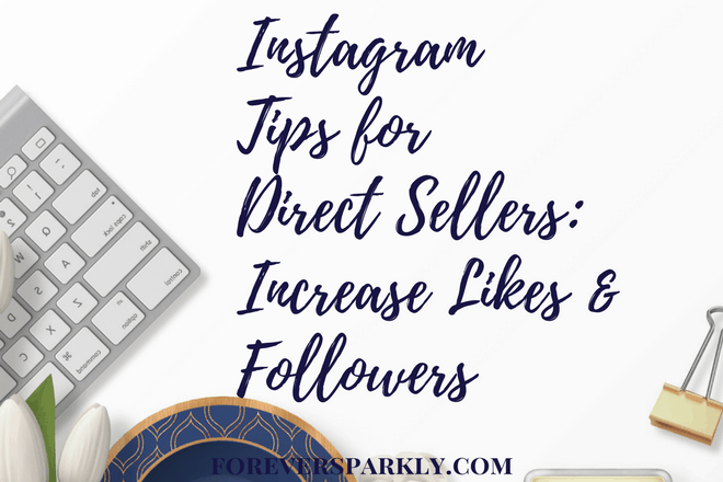 Instagram Tips for Direct Sellers: 10 Ways To Boost Likes & Followers