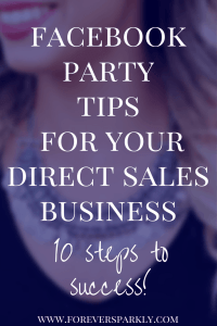 Looking for the best direct sales Facebook party tips? Click to read the top 10 steps to follow to have a rockin' direct sales Facebook party! Kristy Empol